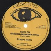 Gregory Isaacs - Rock On / Dennis Brown & Dillinger - Jah Is Watching (Observer /Jah Fingers) 12""